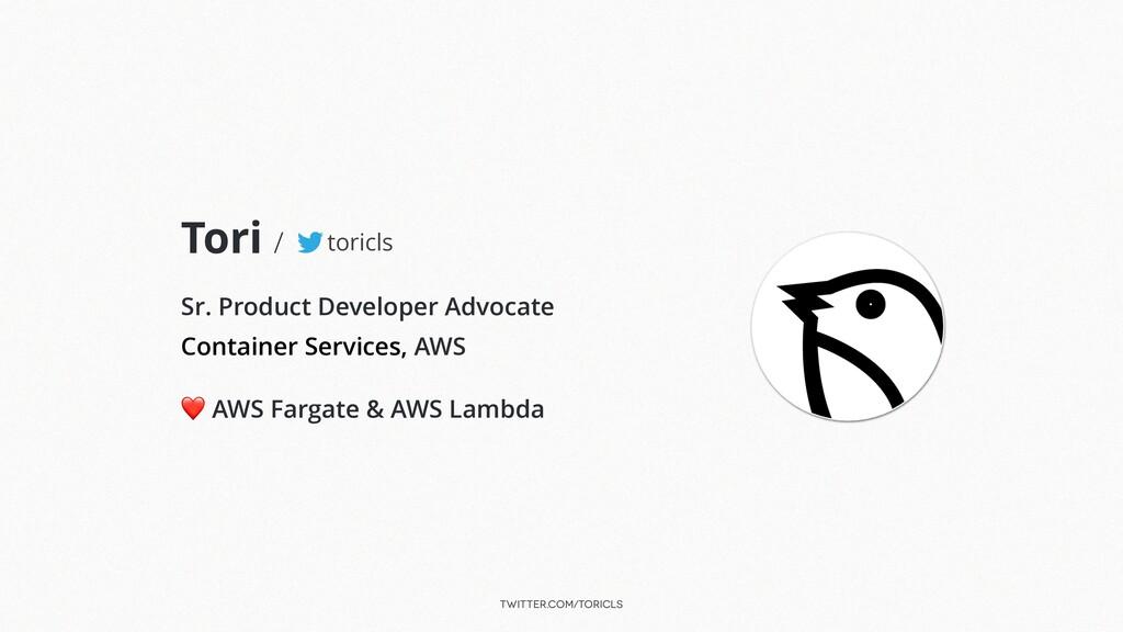 twitter.com/toricls Tori / Sr. Product Develope...