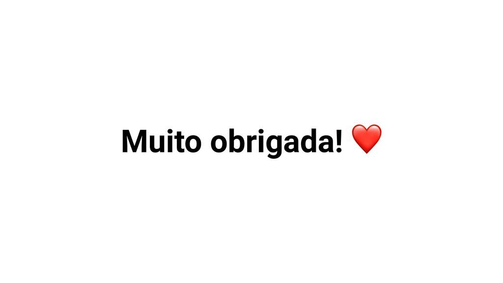 Muito obrigada! ❤
