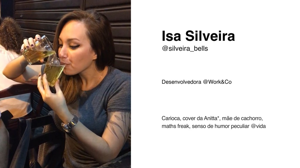 Isa Silveira @silveira_bells Desenvolvedora @Wo...