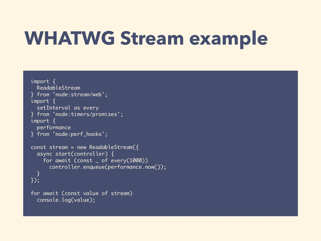 WHATWG Stream example import { ReadableStream }...