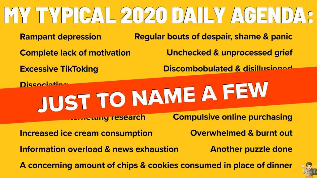 MY TYPICAL 2020 DAILY AGENDA: Rampant depressio...