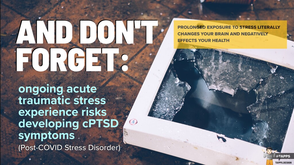 AND DON'T FORGET: PROLONGED EXPOSURE TO STRESS ...