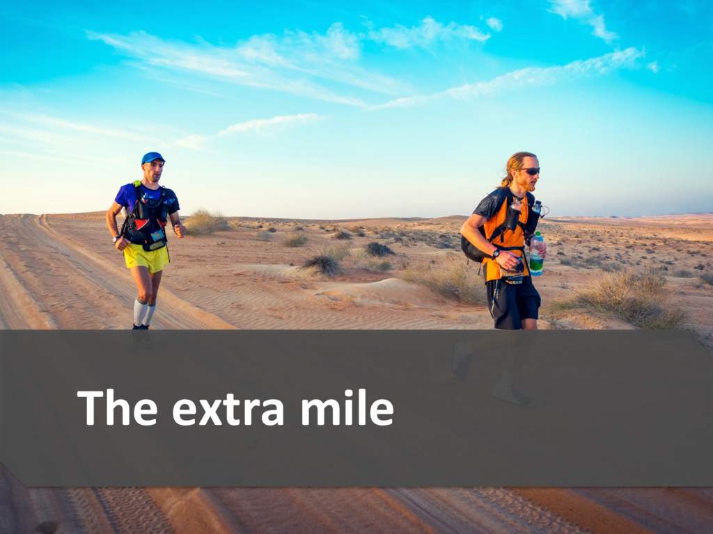 36  The extra mile