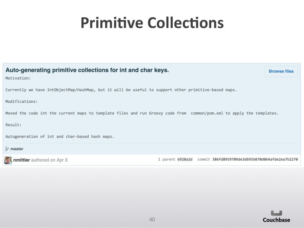 40  PrimiAve CollecAons