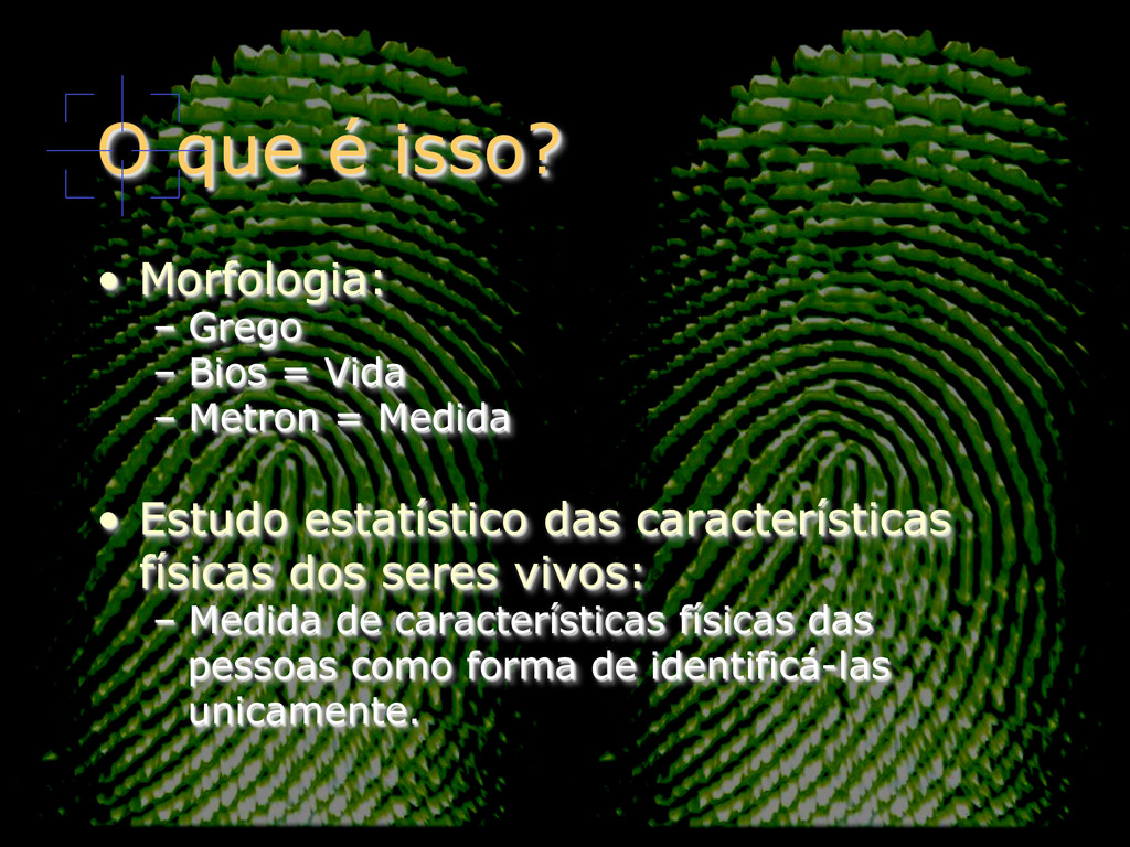 O que é isso? • Morfologia: – Grego – Bios =...