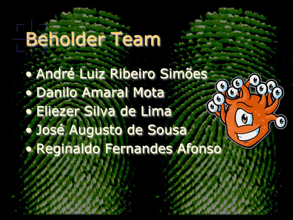 Beholder Team • André Luiz Ribeiro Simões • D...