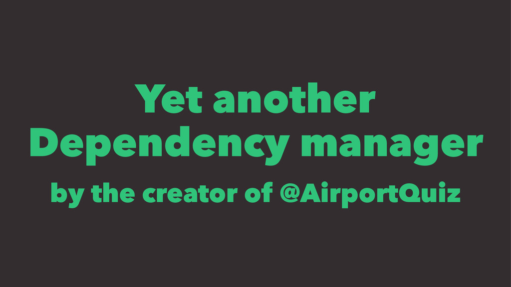Yet another Dependency manager by the creator o...