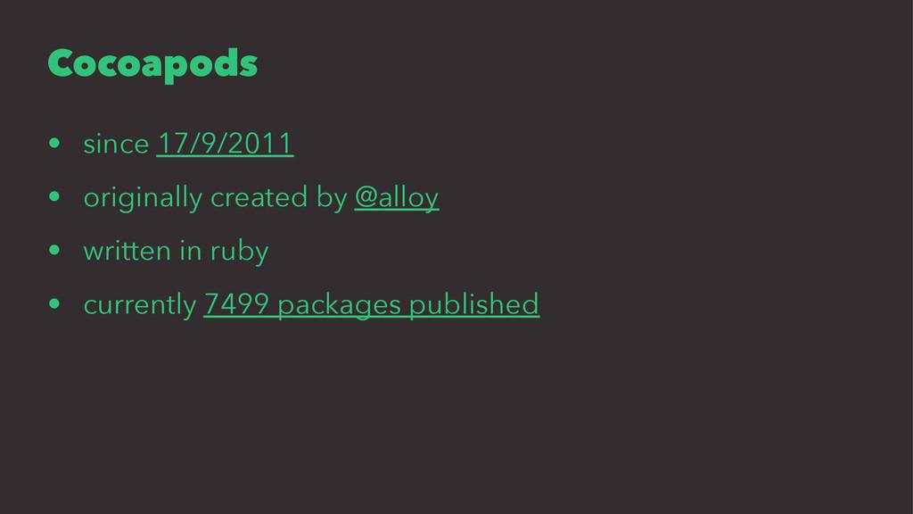 Cocoapods • since 17/9/2011 • originally create...
