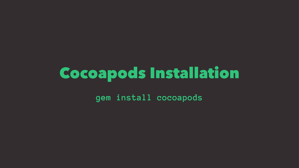 Cocoapods Installation gem install cocoapods