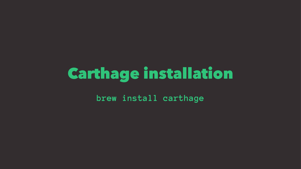 Carthage installation brew install carthage