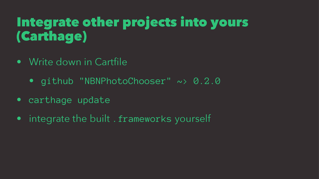 Integrate other projects into yours (Carthage) ...