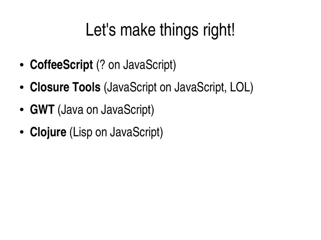 Let's make things right! ● CoffeeScript (? on J...