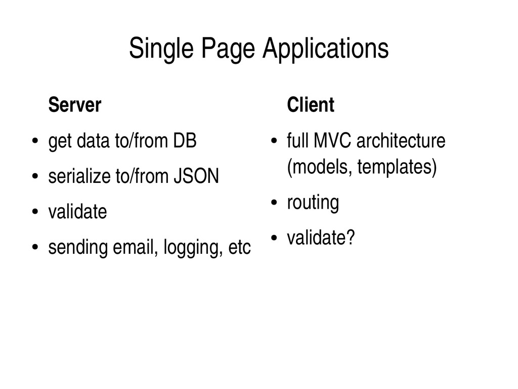 Single Page Applications Server Client ● full M...