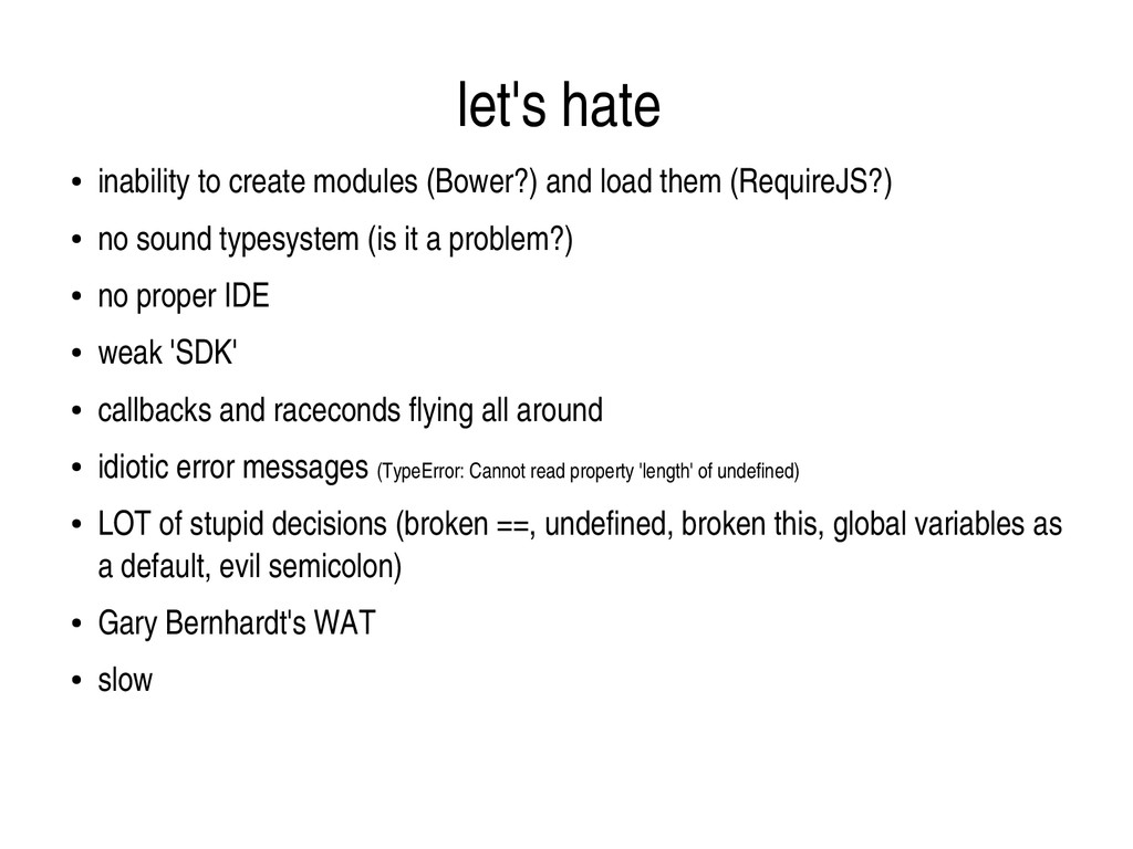 let's hate ● inability to create modules (Bower...