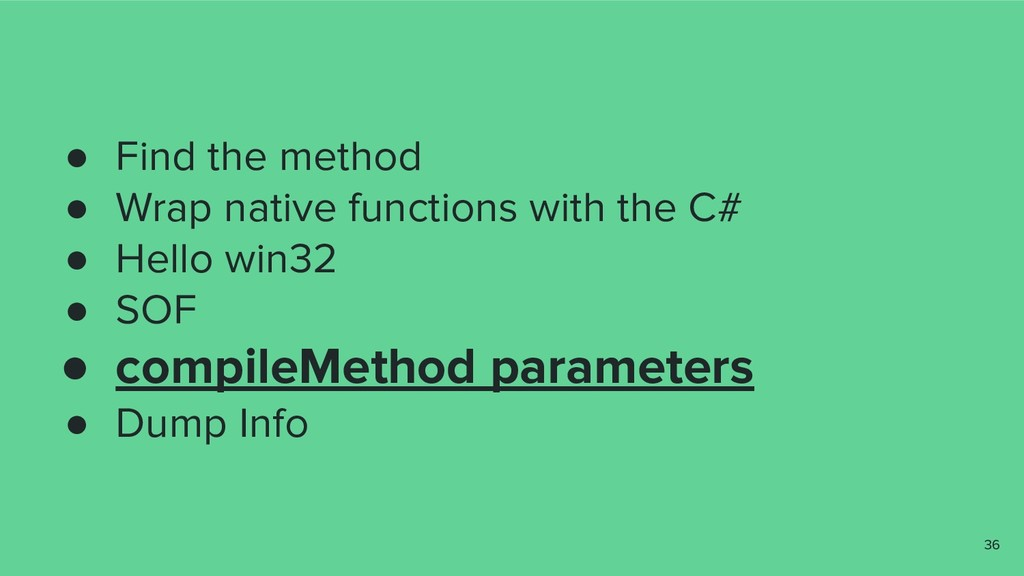 ● Find the method ● Wrap native functions with ...
