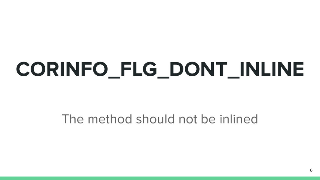 CORINFO_FLG_DONT_INLINE The method should not b...