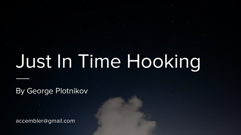 Just In Time Hooking By George Plotnikov accemb...