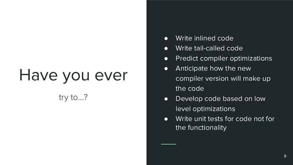 Have you ever try to…? ● Write inlined code ● W...