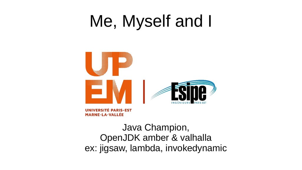 Me, Myself and I Java Champion, OpenJDK amber &...