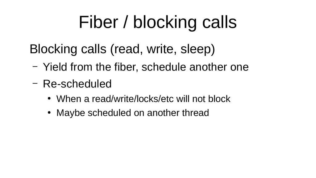 Fiber / blocking calls Blocking calls (read, wr...