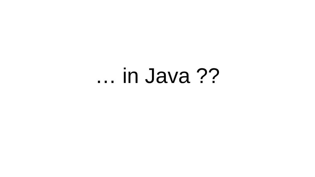 … in Java ??