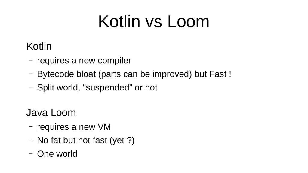Kotlin vs Loom Kotlin – requires a new compiler...