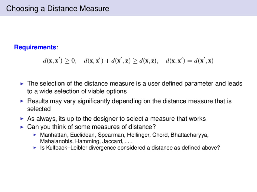 Choosing a Distance Measure Requirements: d(x, ...