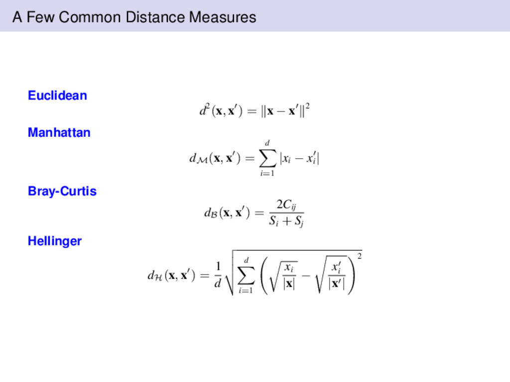 A Few Common Distance Measures Euclidean d2(x, ...