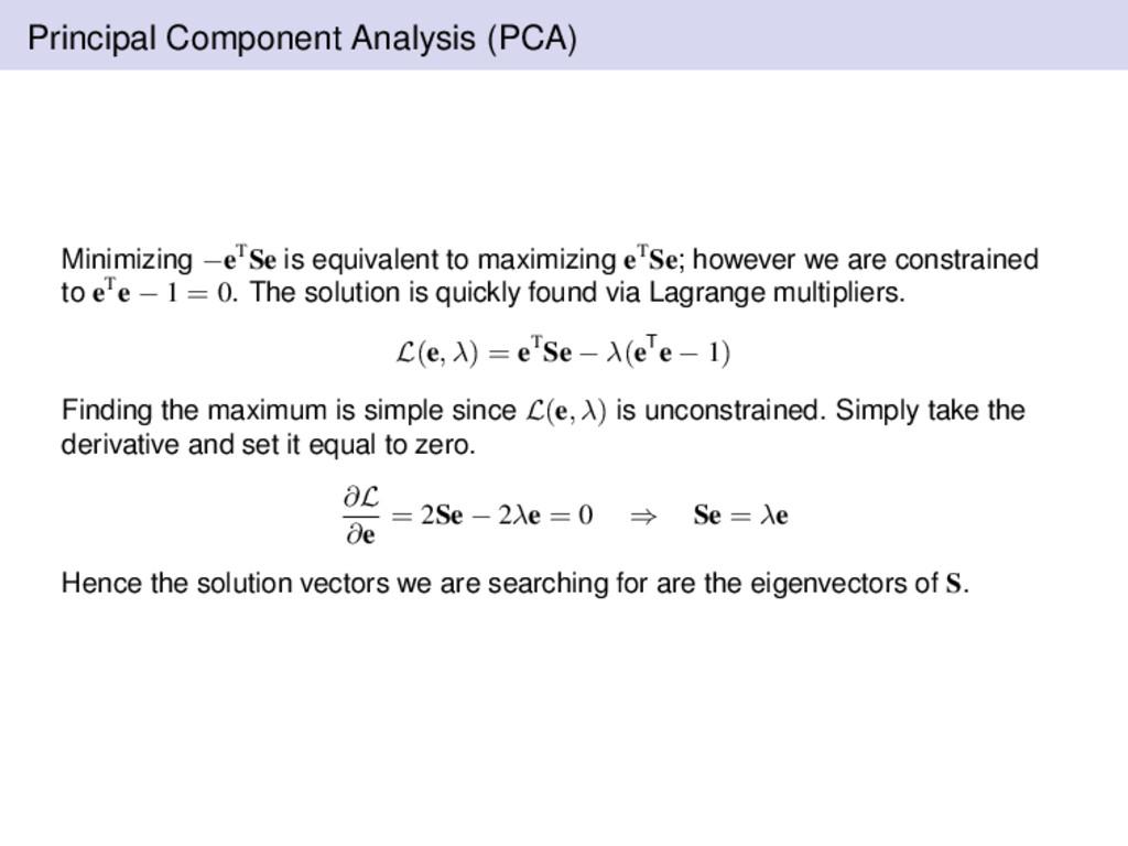 Principal Component Analysis (PCA) Minimizing −...