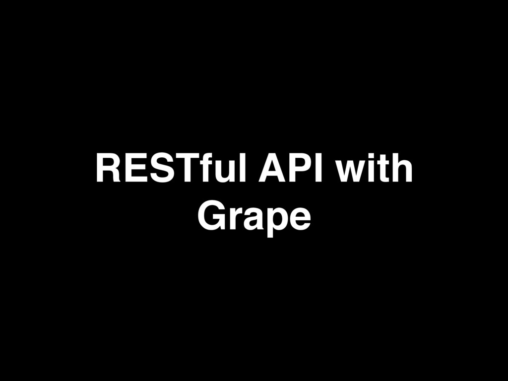 RESTful API with Grape