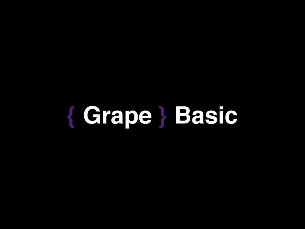 { Grape } Basic
