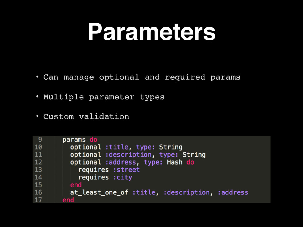 Parameters • Can manage optional and required p...