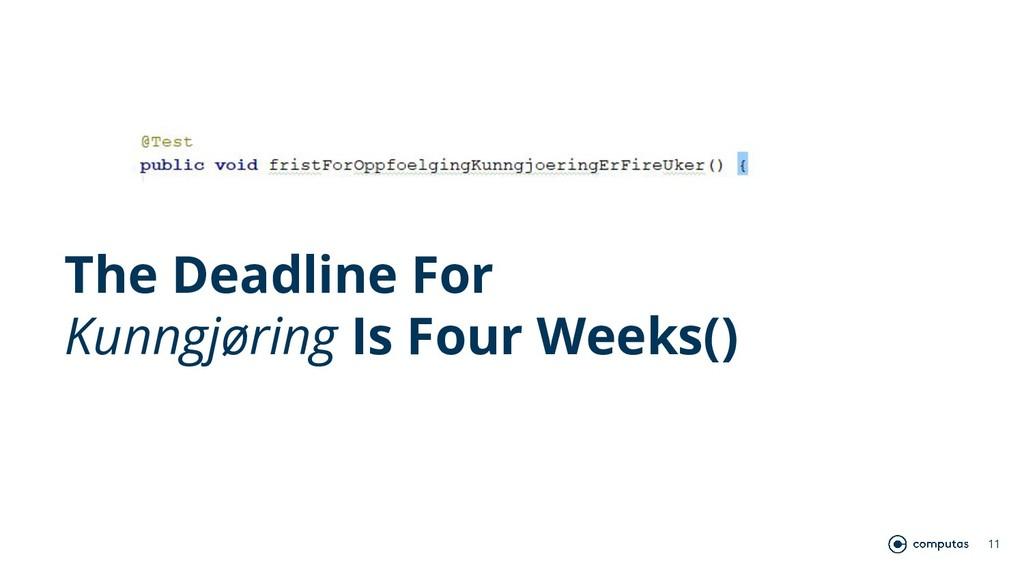 11 The Deadline For Kunngjøring Is Four Weeks()