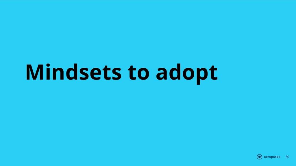 Mindsets to adopt 30