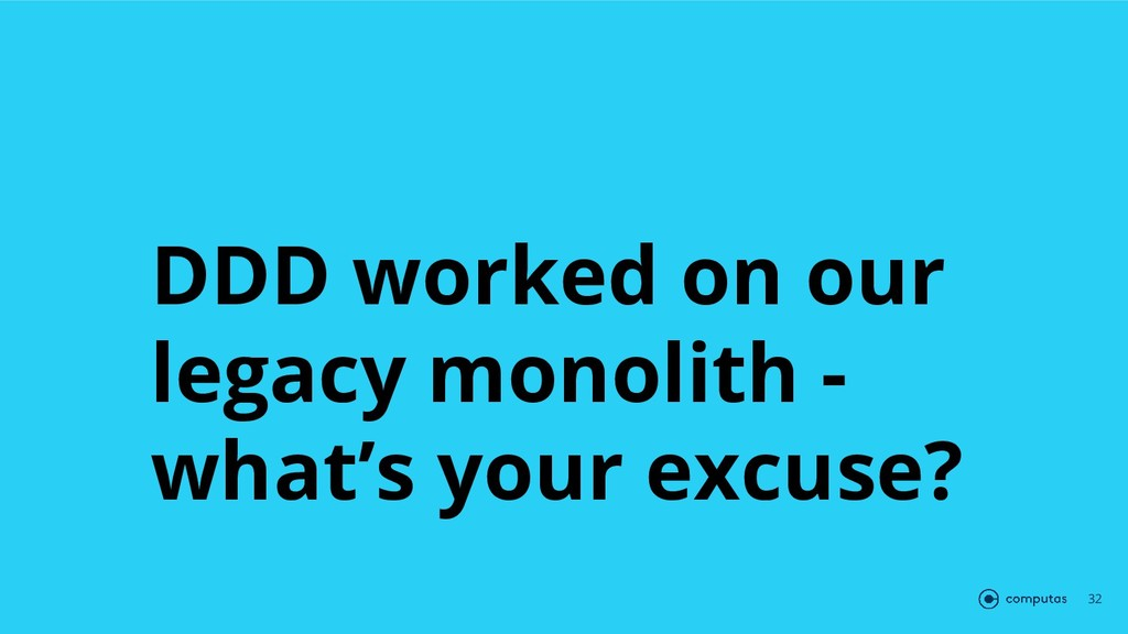 DDD worked on our legacy monolith - what's your...