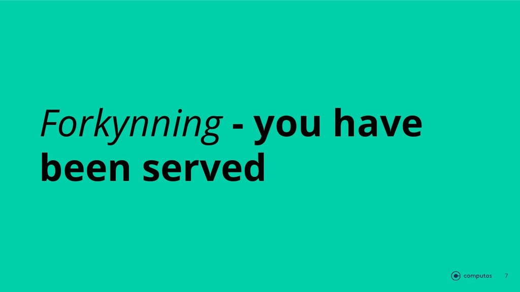 Forkynning - you have been served 7