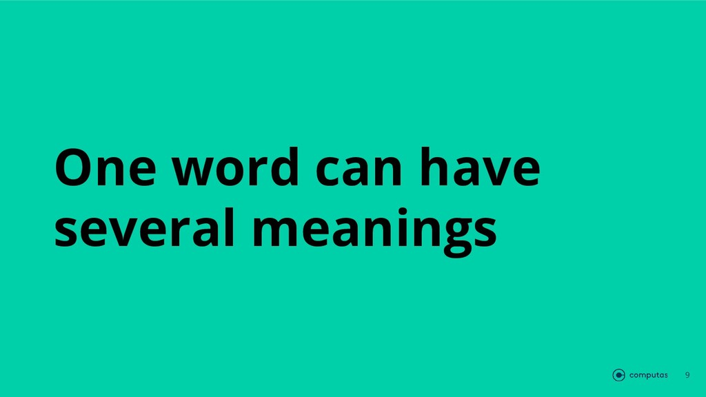 One word can have several meanings 9