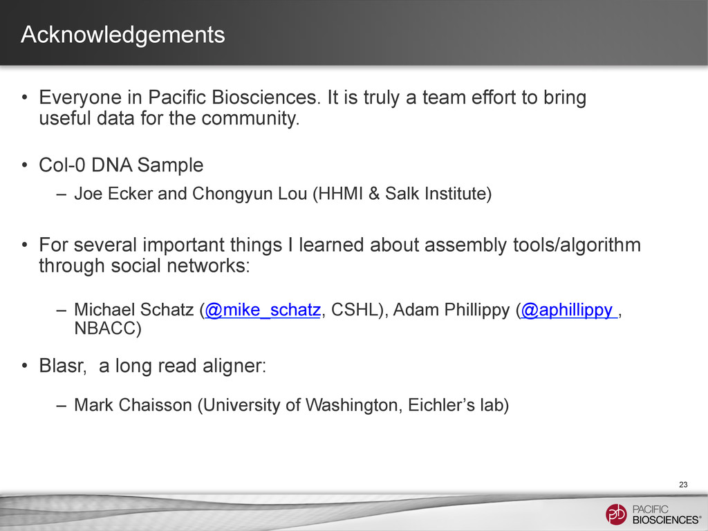 Acknowledgements • Everyone in Pacific Bioscie...