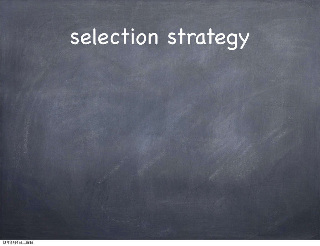 selection strategy 13೥5݄4೔౔༵೔