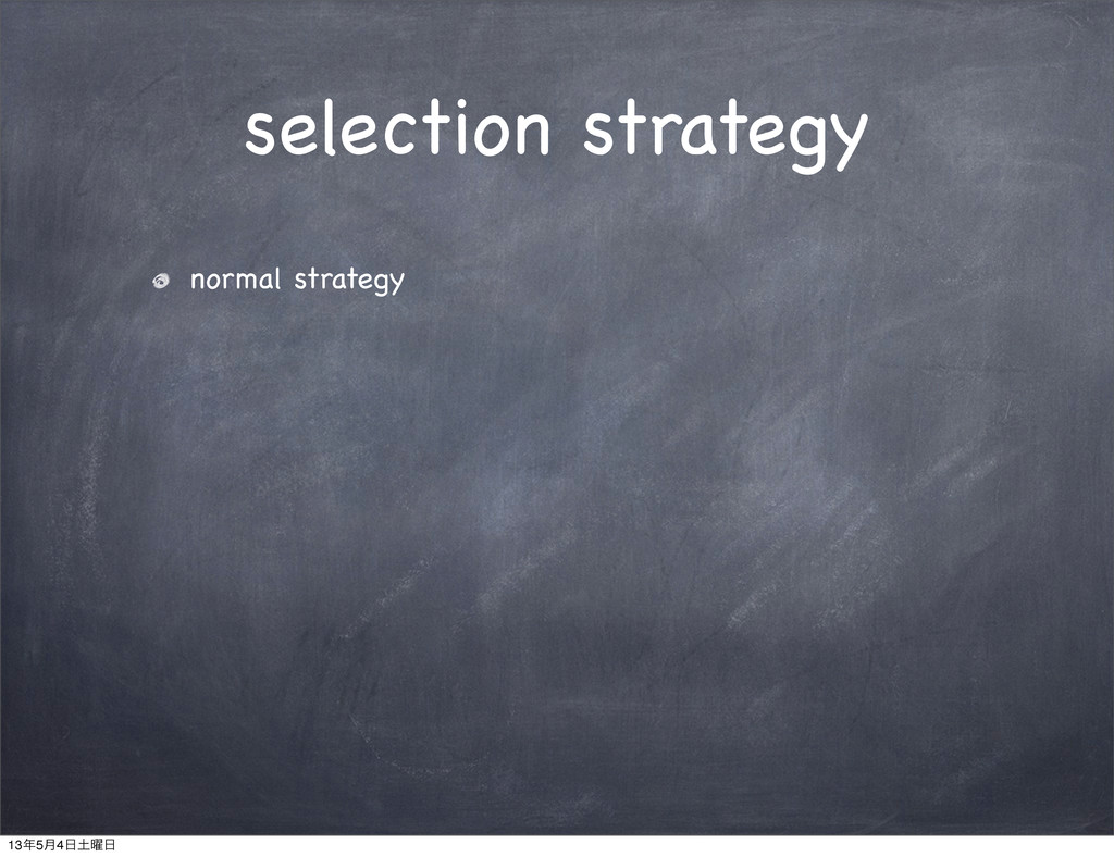 selection strategy normal strategy 13೥5݄4೔౔༵೔