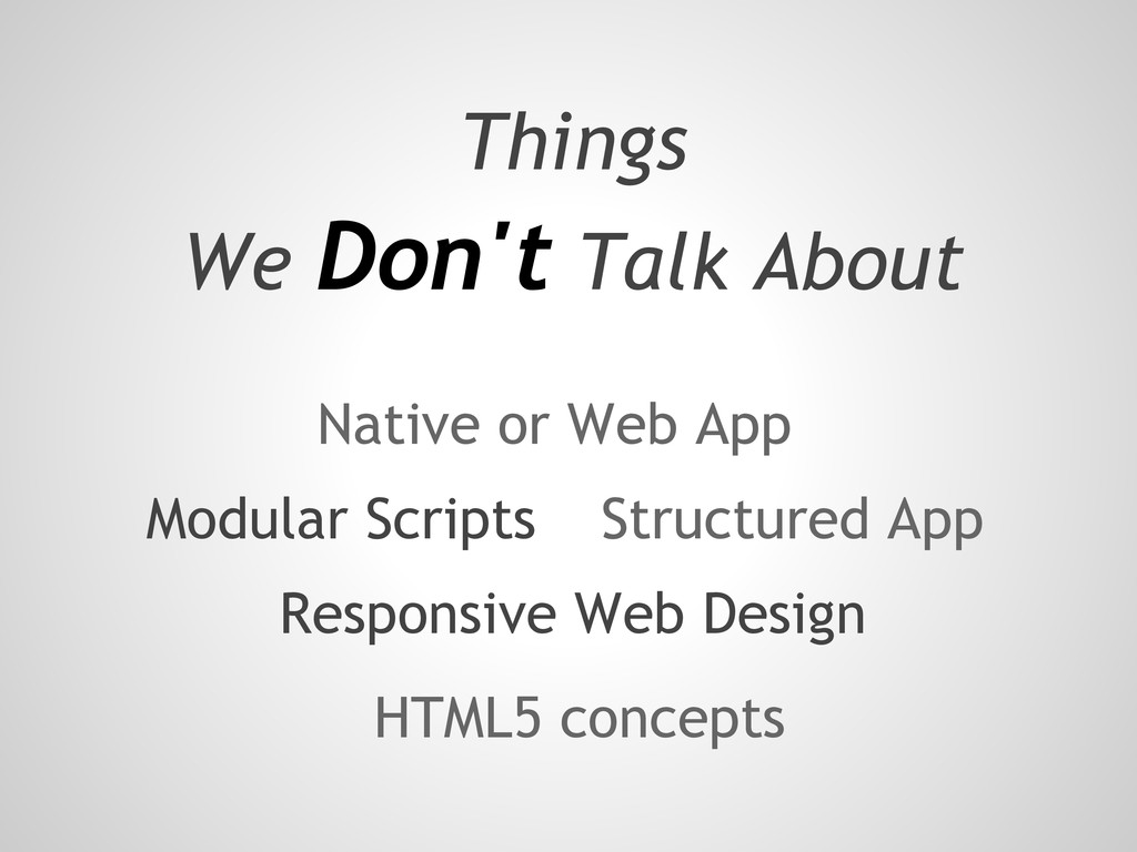 Things We Don't Talk About Native or Web App Mo...