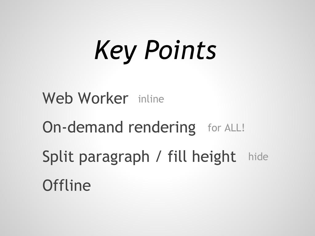 Key Points On-demand rendering Web Worker Split...