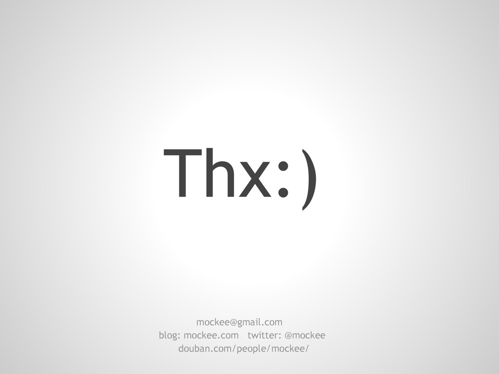 Thx:) douban.com/people/mockee/ blog: mockee.co...