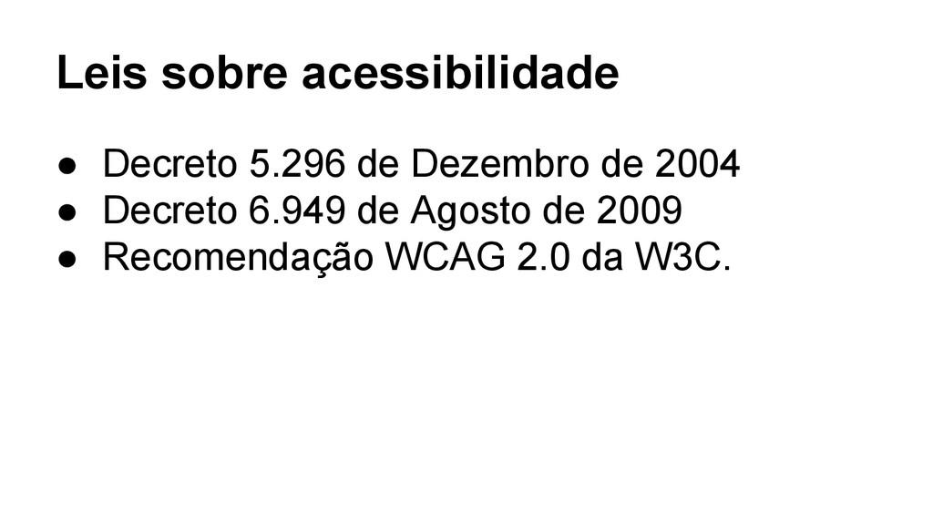 Leis sobre acessibilidade ● Decreto 5.296 de De...