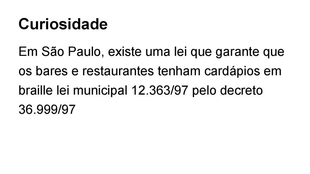 Em São Paulo, existe uma lei que garante que os...