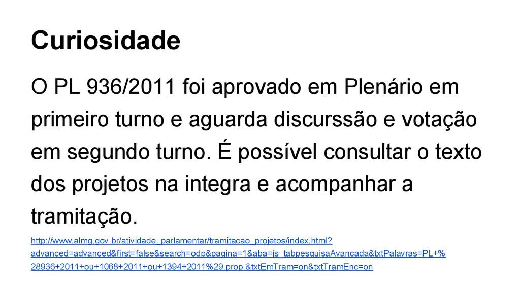 O PL 936/2011 foi aprovado em Plenário em prime...