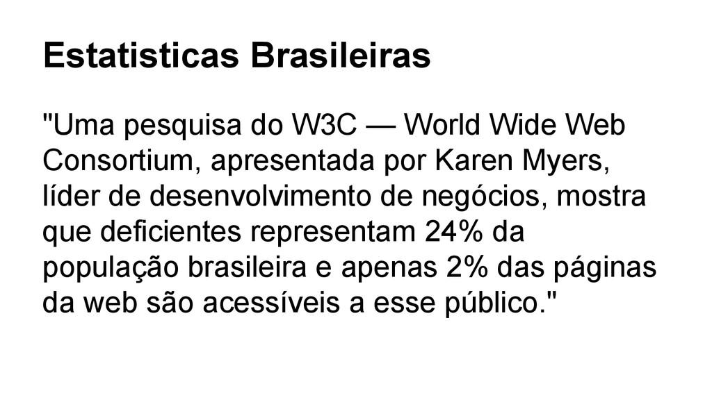"""Estatisticas Brasileiras """"Uma pesquisa do W3C —..."""