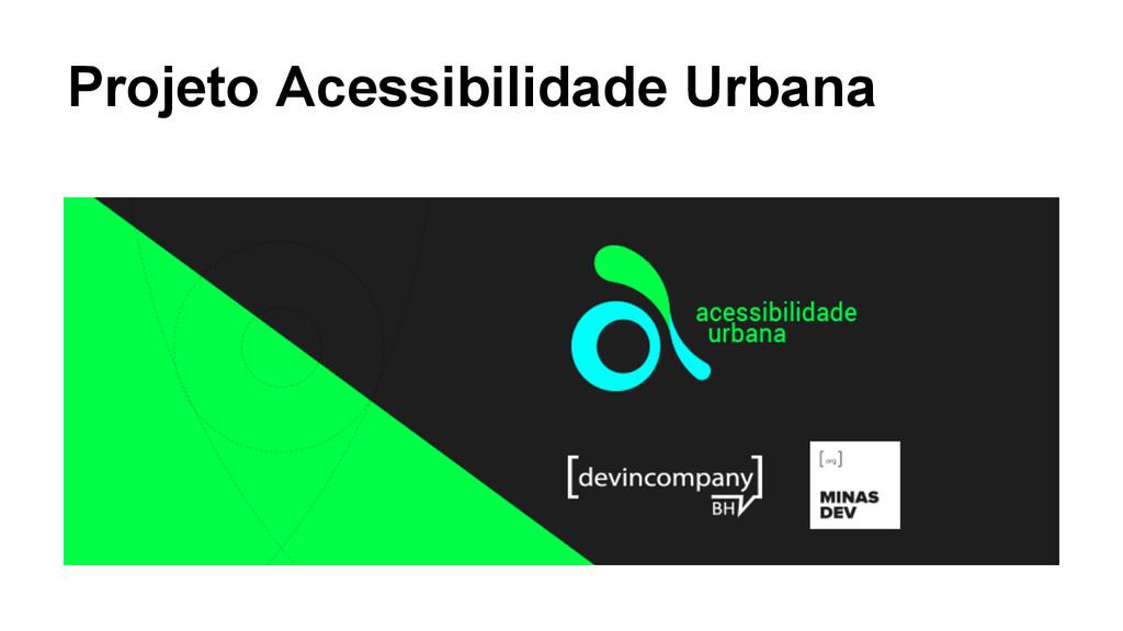 Projeto Acessibilidade Urbana