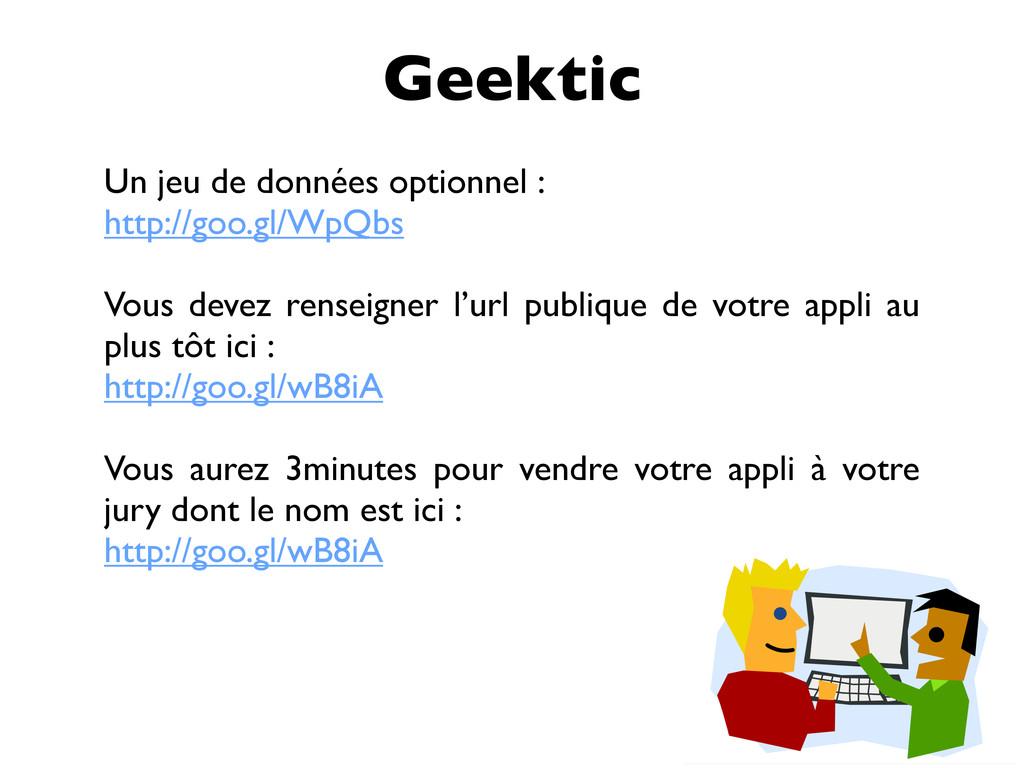 Geektic Un jeu de données optionnel : http://go...