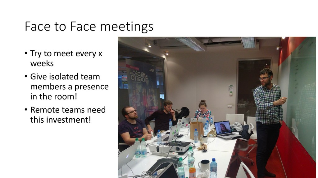 Face to Face meetings • Try to meet every x wee...